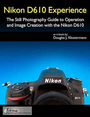 nikon d610 experience the clear and helpful user s guide for the